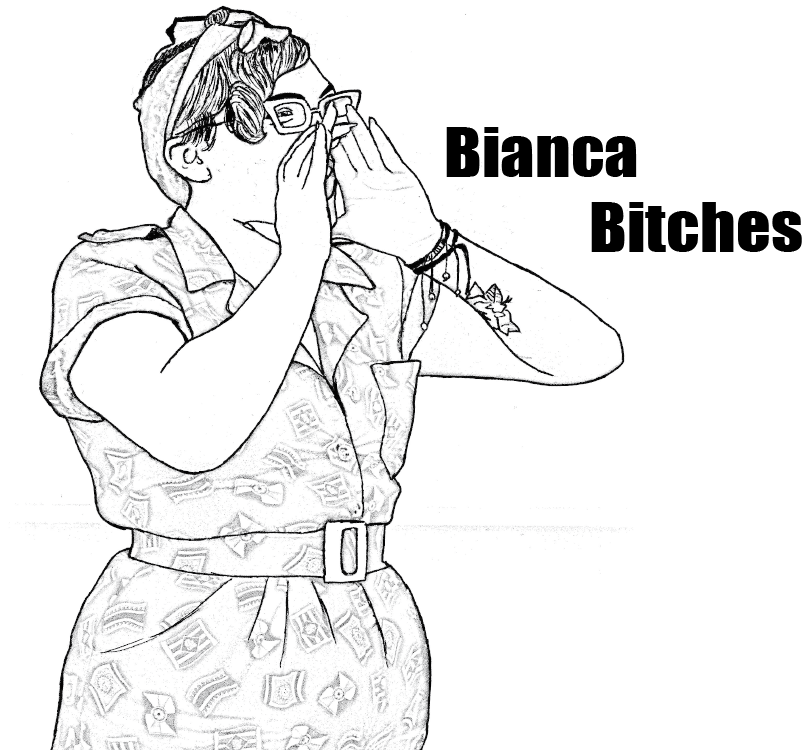 Bianca Bitches: how to deal with the fact that you are a relic