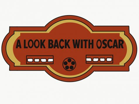 """A Look Back With Oscar"" is a film column dedicated to reviewing popular movies from years ago and deciding whether those movies still hold up to today"