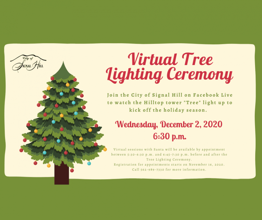 City of Signal Hill Virtual Tree lighting Ceremony will be held via facebook live.   For the little ones who will still want to talk to Santa, there will be virtual sessions by appointment only.